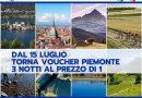 Riparte da oggi la vendita dei Voucher Vacanza Piemonte: tre notti al prezzo di una!